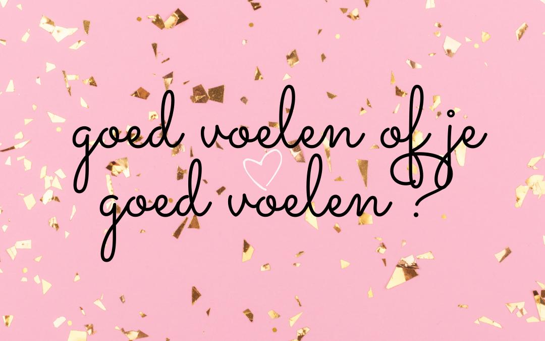 Je goed voelen door goed te voelen…